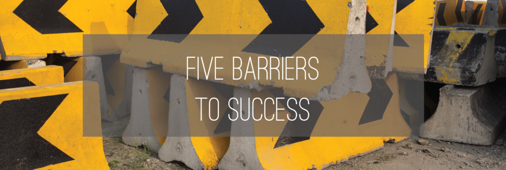 The five barriers to success burnetts staffing
